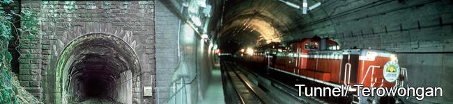 Tunnel/ Terowongan